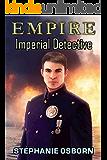 EMPIRE: Imperial Detective (EMPIRE SERIES Book 8)