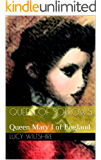 Queen of Sorrows: Queen Mary I of England