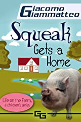 Squeak Gets a Home (Life on the Farm for Kids Book 4) Kindle Edition