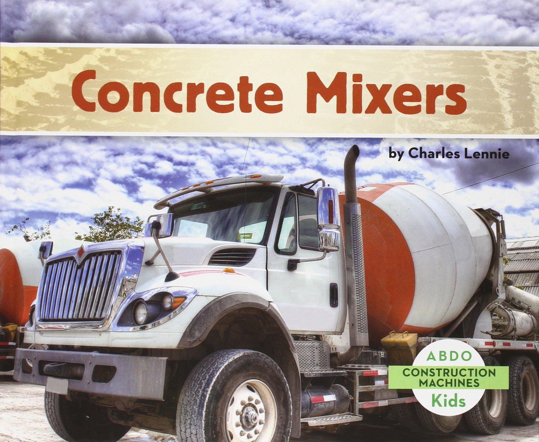 Read Online Concrete Mixers (Construction Machines) pdf epub