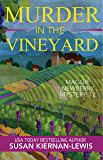 Murder in the Vineyard: Book 12 of the Maggie Newberry Mysteries (The Maggie Newberry Mystery Series)
