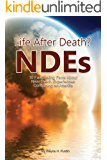 Near Death Experiences: 10 Fascinating Facts  about Beyond-Death NDEs (NDE BooKs 3)
