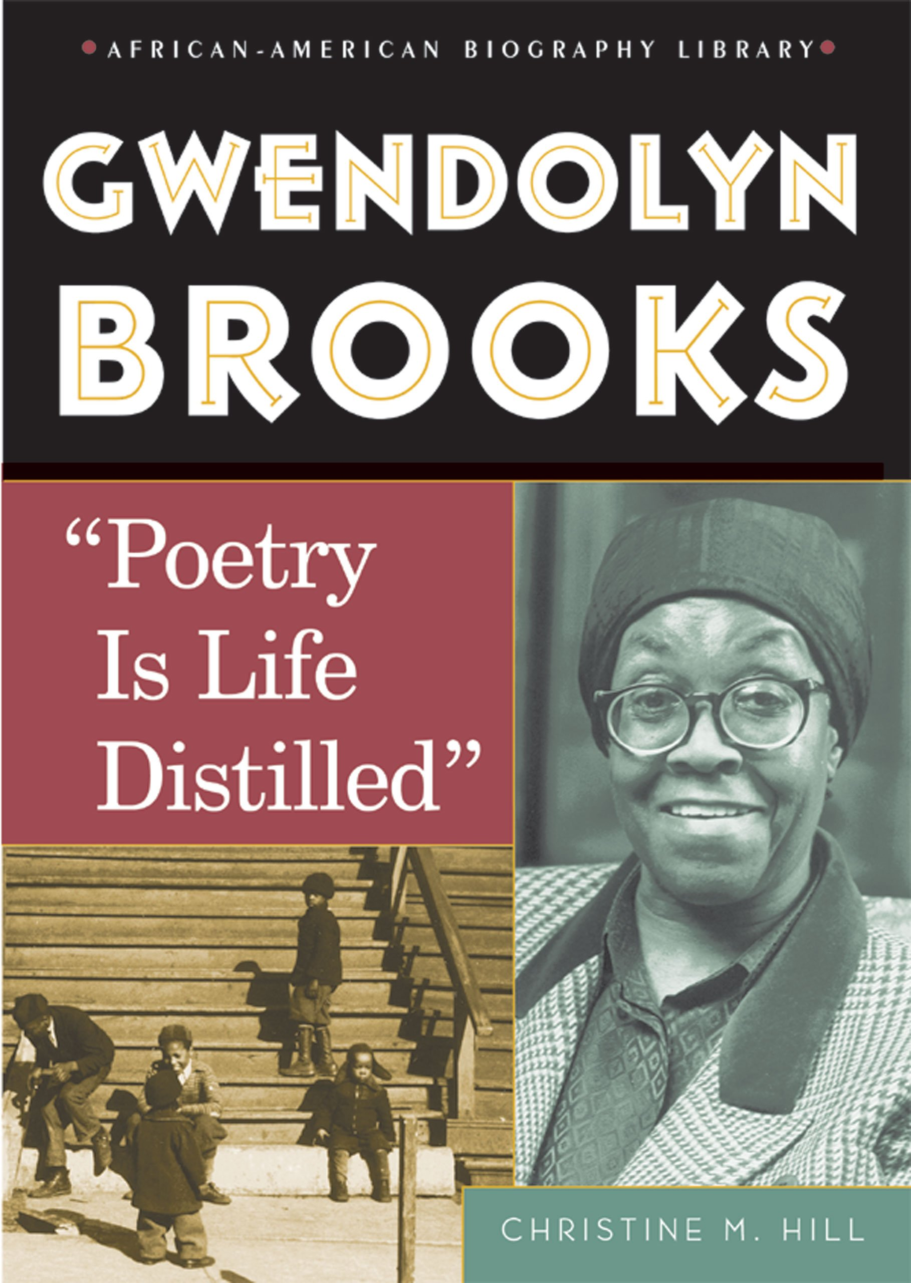 """Gwendolyn Brooks: """"Poetry Is Life Distilled"""" (African-American Biography Library) PDF"""