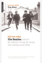 Tell Me Why: The Beatles: Album By Album, Song By Song, The Sixties And After Kindle Edition