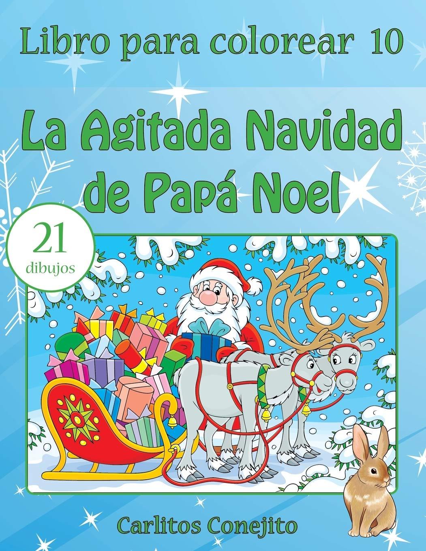 Libro para colorear La Agitada Navidad de Papá Noel: Volume 10 ...