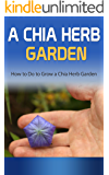 A Chia Herb Garden: How to Do to Grow a Chia Herb Garden