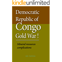 Democratic Republic of Congo Gold War: Mineral resources complications