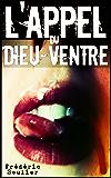 L'appel du Dieu-Ventre: Journal d'un carnivore (French Edition)