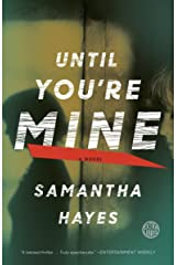 Until You're Mine: A Novel Kindle Edition