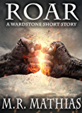 ROAR - A Wardstone Short: A Wardstone Short Story (The Wardstone Trilogy Book 0)