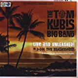 Tom Kubis Big Band Live & Unleashed