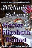 Master Elizabeth Bennet (English Edition)