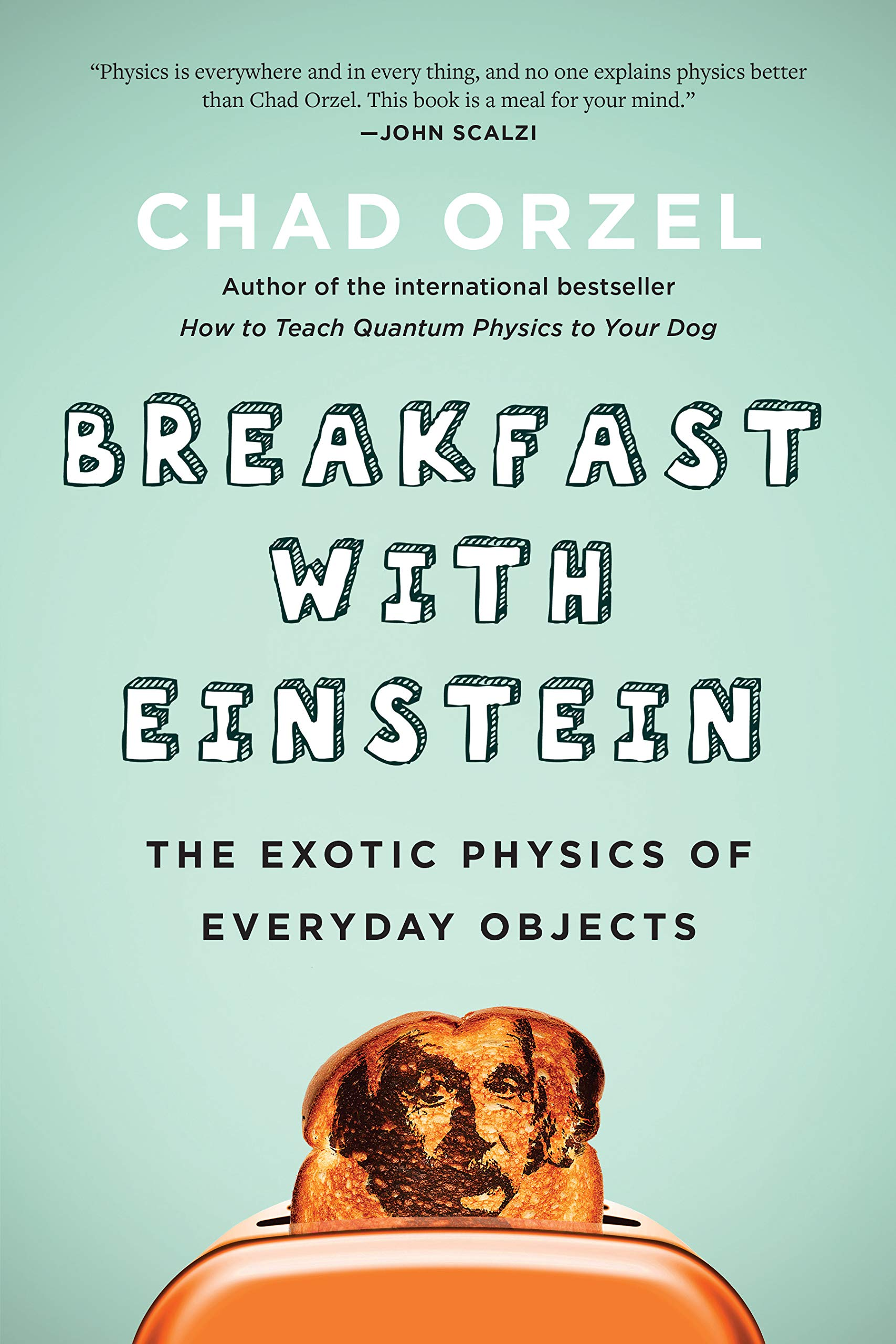 Amazon Breakfast With Einstein The Exotic Physics Of Everyday