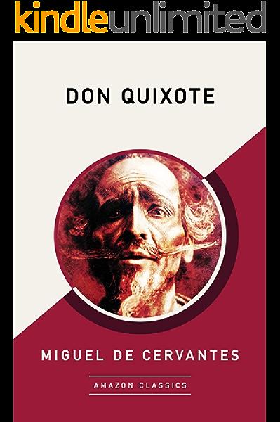 Amazon Com Don Quixote Amazonclassics Edition Ebook De Cervantes Miguel Ormsby John Kindle Store