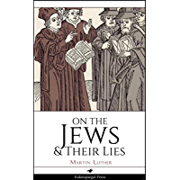 On the Jews & Their Lies (Annotated)