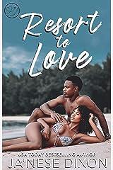 Resort to Love: Passport 2 Love Kindle Edition