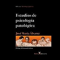 Estudios de psicología patológica (La Otra psiquiatría)