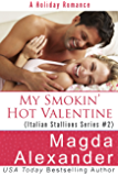 My Smokin' Hot Valentine (Italian Stallions Series Book 2)
