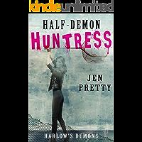 Half-Demon Huntress (Harlow's Demons Book 2)