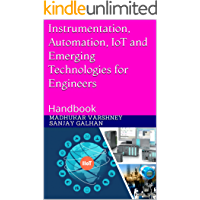 Instrumentation, Automation, IoT and Emerging Technologies for Engineers: Handbook
