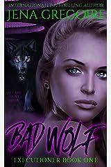 Bad Wolf: An Urban Fantasy & Paranormal Romance Adventure Kindle Edition