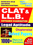 CHAPTER-WISE SOLVED PAPERS (CLAT & LLB LEGAL APTITUDE): ENTRANCE EXAMINATION (20190530 Book 360)