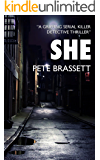 SHE: A gripping serial killer detective thriller