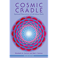 Cosmic Cradle, Revised Edition: Spiritual Dimensions of Life before Birth