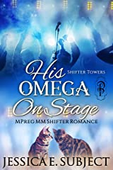 His Omega On Stage: MM Mpreg Shifter Popstar Romance (Shifter Towers Book 4) Kindle Edition