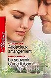 Audacieux arrangement - Le souvenir d'une liaison (Passions)
