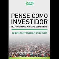 Pense como Investidor no Mundo das Apostas Esportivas: De R$100,00 ao R$150.000,00 em 7 meses