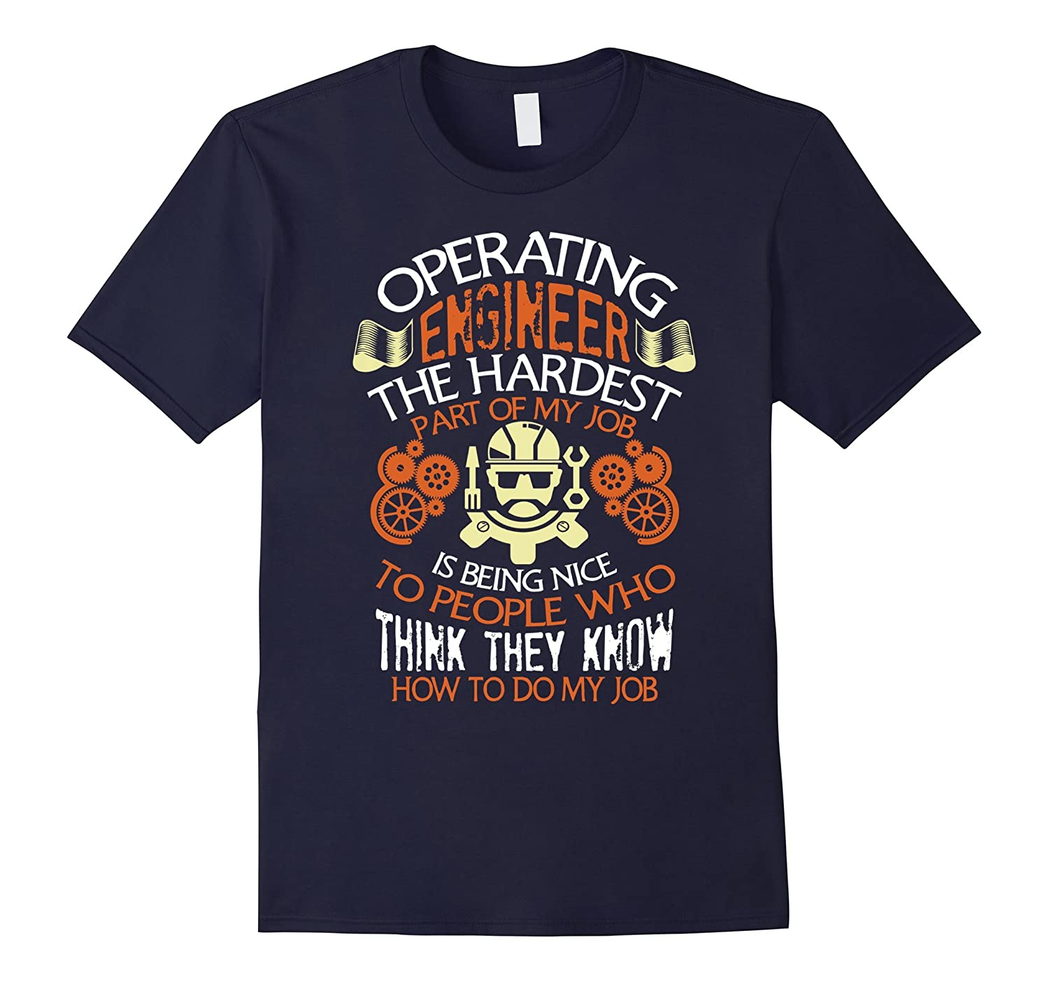 Operating Engineer T Shirt The Hardest Part Of My Job Shirt-Vaci