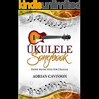 Ukulele Songbook: Heavy Metal Hits For Ukulele