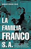 La Familia Franco S.A.: Negocios Y Privilegios De