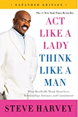 Act Like a Lady, Think Like a Man, Expanded Edition: What Men Really Think About Love, Relationships, Intimacy, and Commitment Kindle Edition