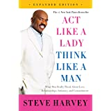 Act Like a Lady, Think Like a Man, Expanded Edition: What Men Really Think About Love, Relationships, Intimacy, and Commitmen