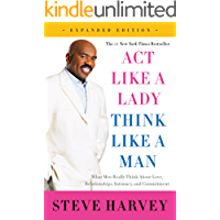 Act Like a Lady, Think Like a Man, Expanded Edition: What Men Really Think About Love, Relationships, Intimacy, and…