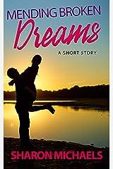 Mending Broken Dreams: A Short Story (Mending Broken... Trilogy Book 3) Kindle Edition