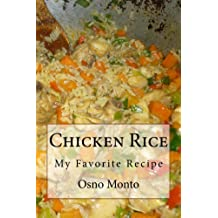 Chicken Rice: My Favorite Recipe Dec 19, 2014