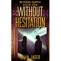 Without Hesitation (Beyond Earth Book 1) (English Edition)