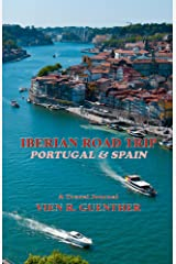 Iberian Road Trip: Portugal & Spain Kindle Edition