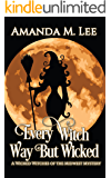 Every Witch Way But Wicked (Wicked Witches of the Midwest Book 2) (English Edition)