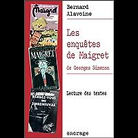 Les Enquêtes de Maigret, de Georges Simenon: Lecture des textes (Encrage Etudes t. 4) (French Edition)