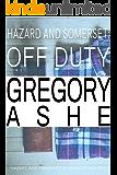 Hazard and Somerset: Off Duty (Hazard and Somerset Off Duty Book 1)