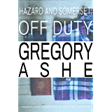 Off Duty (Hazard and Somerset Off Duty Book 1) (English Edition)