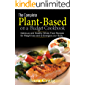 The Complete plant-based on a budget cookbook: Delicious and Healthy whole food recipes for weight loss and to energize your body