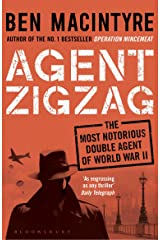 Agent Zigzag: The True Wartime Story of Eddie Chapman: Lover, Traitor, Hero, Spy (reissued) Kindle Edition