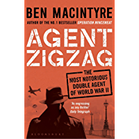 Agent Zigzag: The True Wartime Story of Eddie Chapman: Lover, Traitor, Hero, Spy (reissued) (English Edition)