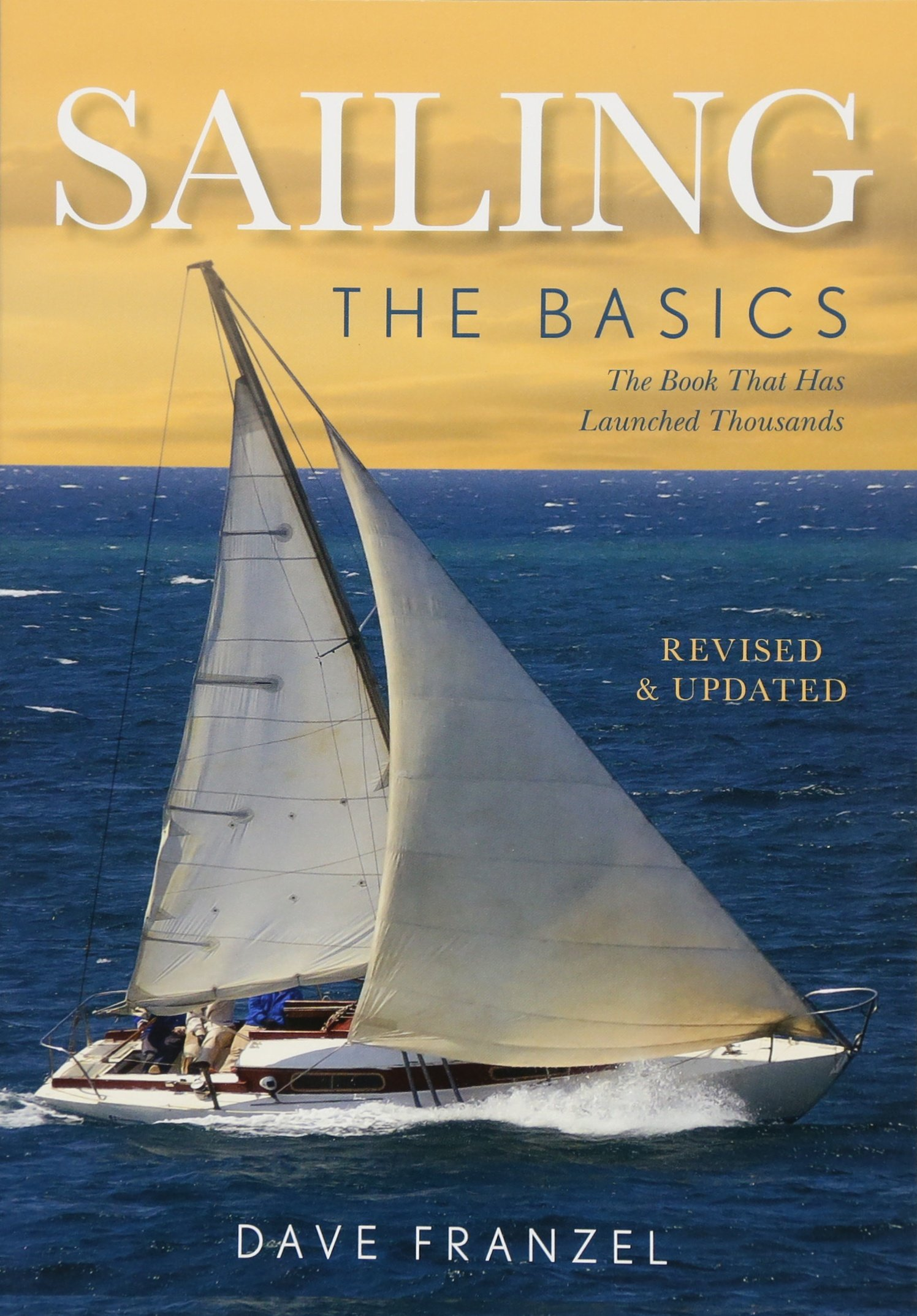 Sailing: The Basics: The Book That Has Launched Thousands pdf epub