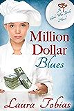 Million Dollar Blues (Girls Who Dish Book 1)